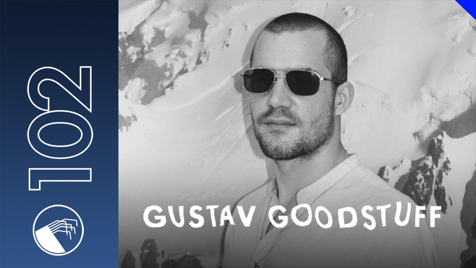 102 Gustav Goodstuff