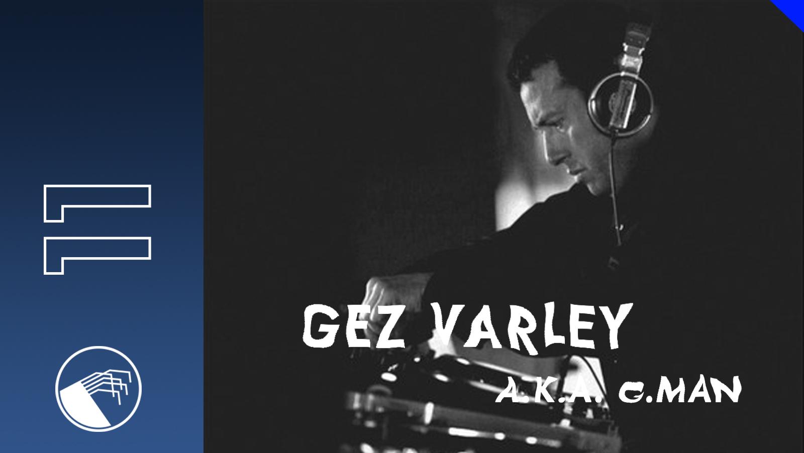 011 Gez varley aka G-Man