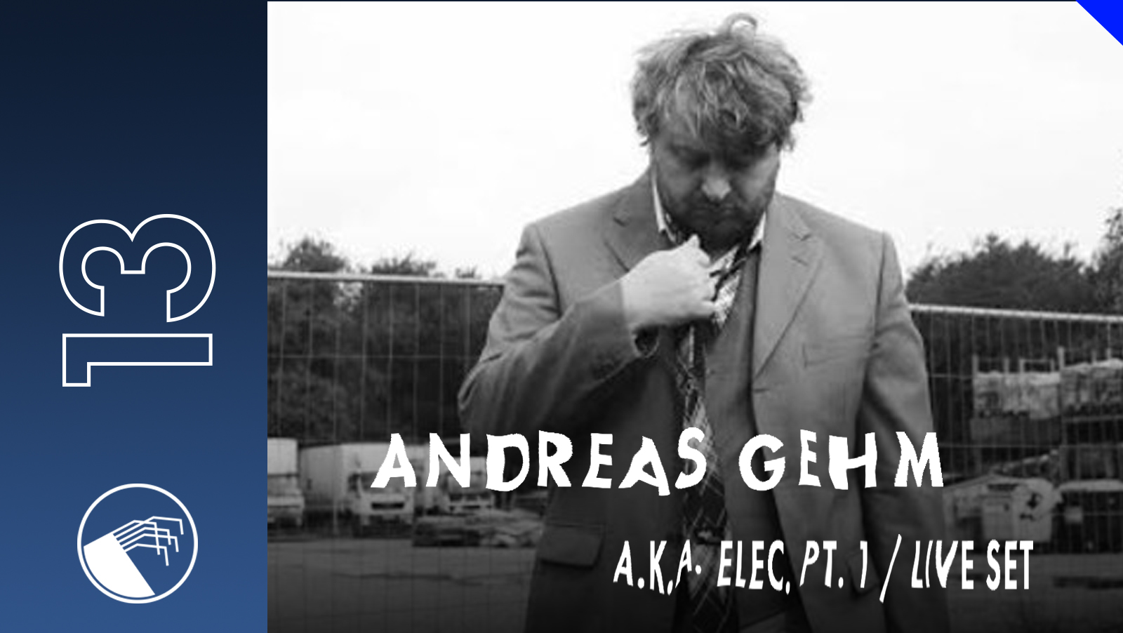 013 Andreas Gehm aka Elec Pt.1 LIVE