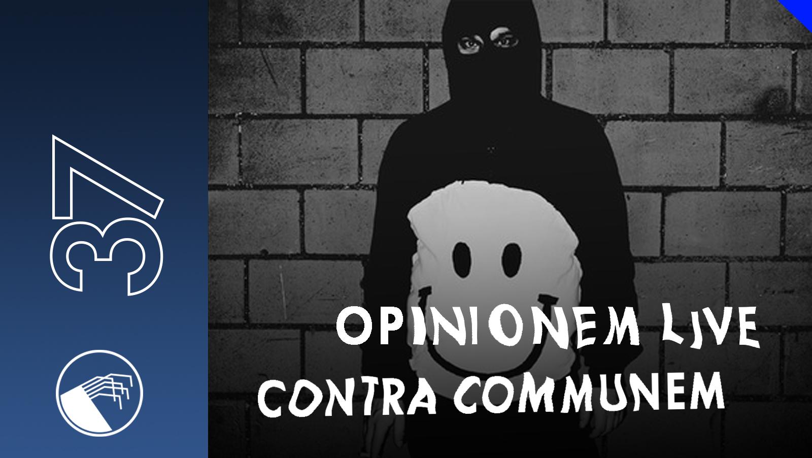 037 Contra Communem Opinionem LIVE