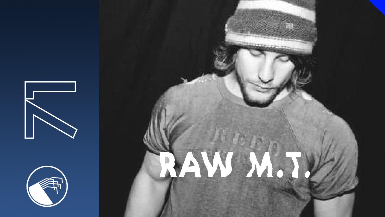071 Raw M.T.